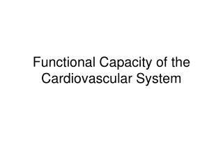 Functional Capacity of the Cardiovascular System