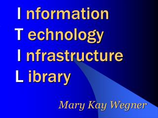 I  nformation T  echnology I  nfrastructure L  ibrary