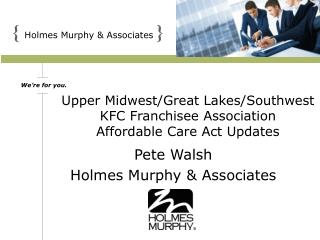 Upper Midwest/Great Lakes/Southwest KFC Franchisee Association Affordable Care Act Updates