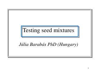 Testing seed mixtures