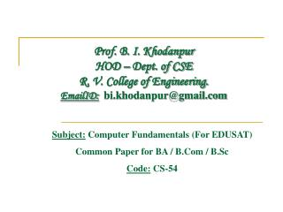 Subject:  Computer Fundamentals (For EDUSAT) Common Paper for BA / B.Com / B.Sc Code:  CS-54