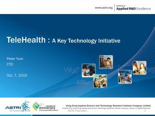 TeleHealth  :  A Key  Technology Initiative