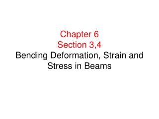 Chapter 6 Section 3,4 Bending Deformation, Strain and Stress in Beams