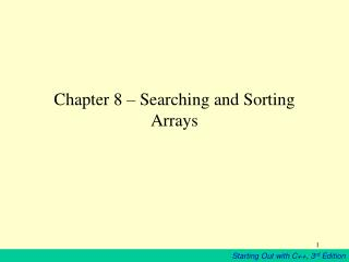 Chapter 8 – Searching and Sorting Arrays