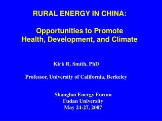 Kirk R. Smith, PhD Professor, University of California, Berkeley