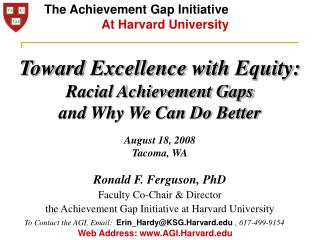 Toward Excellence with Equity: Racial Achievement Gaps and Why We Can Do Better  August 18, 2008
