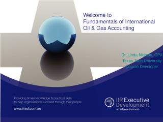 Welcome to  Fundamentals of International Oil & Gas Accounting