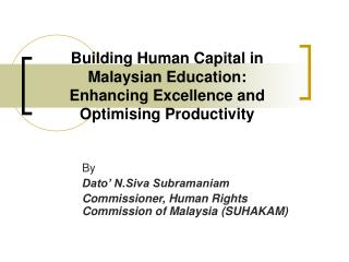 Building Human Capital in Malaysian Education:  Enhancing Excellence and Optimising Productivity