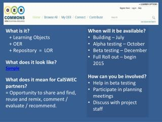 What is it?    + Learning Objects    + OER    + Repository  =  LOR What does it look like? Sample