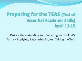 Preparing for the TEAS  (Test of Essential Academic Skills) April 11-15