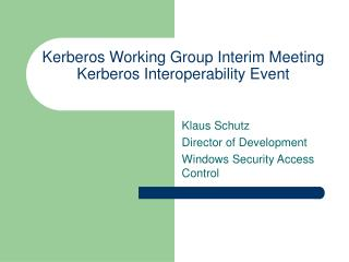 Kerberos Working Group Interim Meeting Kerberos Interoperability Event