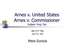 Arnes v. United States Arnes v. Commissioner Judges: Hug, Fay