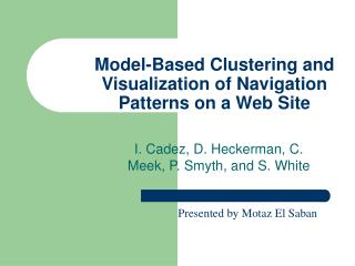 Model-Based Clustering and Visualization of Navigation Patterns on a Web Site