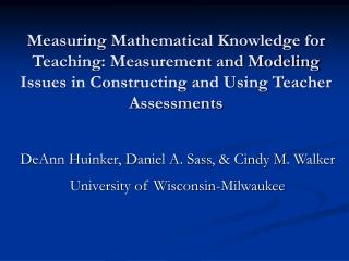 DeAnn Huinker, Daniel A. Sass, & Cindy M. Walker University of Wisconsin-Milwaukee