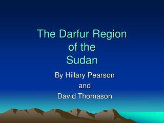 The Darfur Region  of the  Sudan