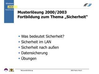 """Musterlösung 2000/2003 Fortbildung zum Thema """"Sicherheit"""""""
