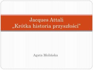 Jacques Attali  Kr tka historia przyszlosci