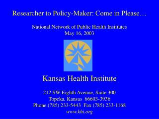 Researcher to Policy-Maker: Come in Please…  National Network of Public Health Institutes