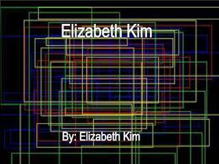 By: Elizabeth Kim