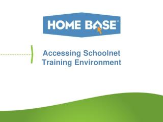 Accessing Schoolnet Training Environment