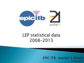 LEP statistical  data 2008-2013