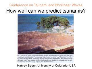 Conference on Tsunami and Nonlinear Waves How well can we predict tsunamis?