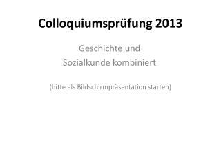 Colloquiumsprüfung 2013