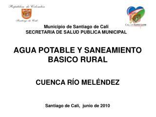 Municipio de Santiago de Cali SECRETARIA DE SALUD PUBLICA MUNICIPAL