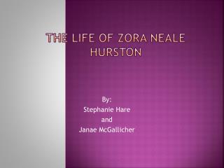 The Life of  Zora Neale Hurston