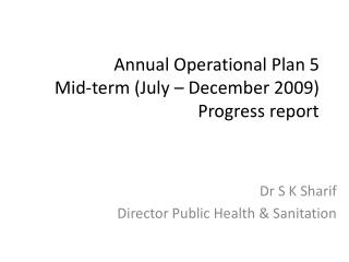 Annual Operational Plan 5  Mid-term (July – December 2009) Progress report