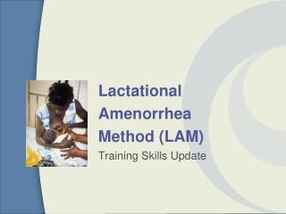 Lactational Amenorrhea Method (LAM) Training Skills Update