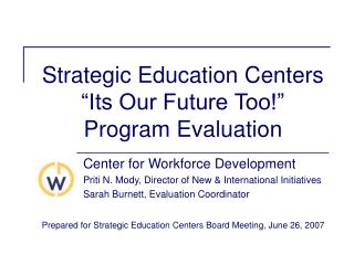 Strategic Education Centers  �Its Our Future Too!�  Program Evaluation