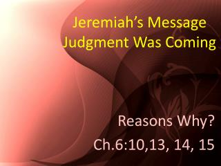 Jeremiah's Message   Judgment Was Coming