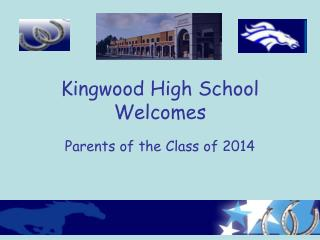 Kingwood High School Welcomes