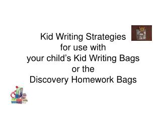 Kid Writing Strategies for use with your child's Kid Writing Bags  or the Discovery Homework Bags