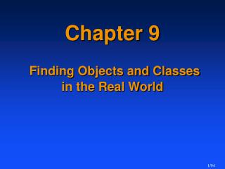 Chapter 9 Finding Objects and Classes  in the Real World