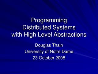 Programming Distributed Systems with High Level Abstractions