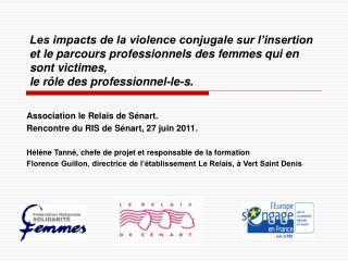Les impacts de la violence conjugale sur l insertion et le parcours professionnels des femmes qui en sont victimes,  le