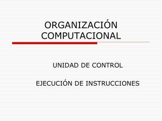 ORGANIZACIÓN COMPUTACIONAL
