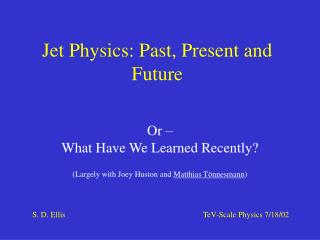 Jet Physics: Past, Present and Future
