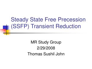 Steady State Free Precession (SSFP) Transient Reduction