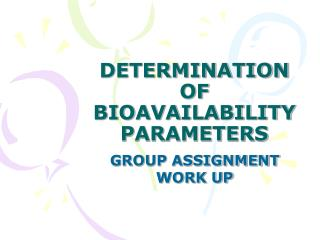 DETERMINATION OF BIOAVAILABILITY PARAMETERS