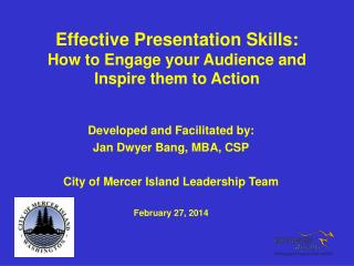 Developed and Facilitated by:  Jan Dwyer Bang, MBA, CSP City of Mercer Island Leadership Team