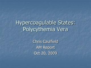 Hypercoagulable States: Polycythemia Vera