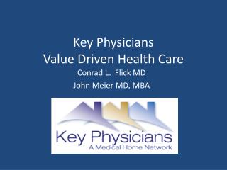 Key Physicians Value Driven Health Care