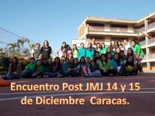 Encuentro Post JMJ 14 y 15 d e Diciembre  Caracas.