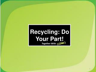 Recycling: Do Your Part!