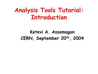 Analysis Tools Tutorial: Introduction