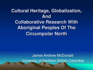 James Andrew McDonald University of Northern British Columbia
