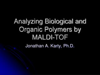 Analyzing Biological and Organic Polymers by MALDI-TOF